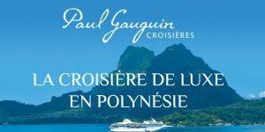 Les archipels et les îles de votre croisière en Polynésie avec Paul Gauguin